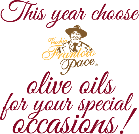 This year choose Vecchio Frantoio Pace olive oils for your special occasions!